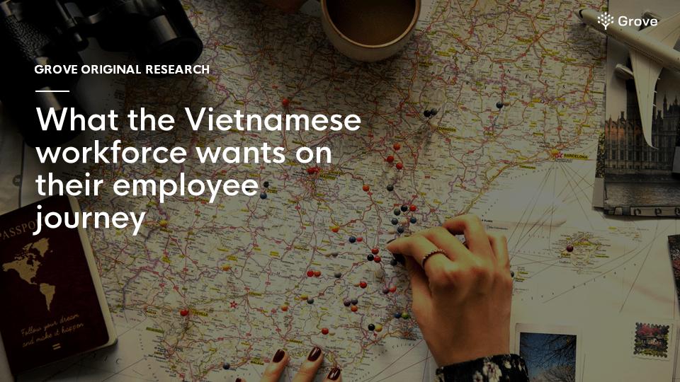 Grove HR - What Vietnamese workforce wants on their employee journey thumbnail-min